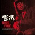 Bird Fire / Archie Shepp