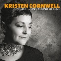 Duke Ellington's Sound of Love / Kristen Cornwell