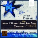 Josquin des Prés : Missa L'Homme Armé sexti toni et chansons