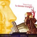 Escaich, Thierry : Le Dernier Évangile