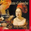 Sainte-Colombe : Concerts à deux violes esgales Vol.1