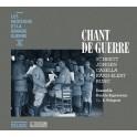 Les Musiciens et la Grande Guerre Vol.11 : Chant de Guerre