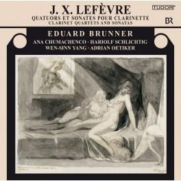 Lefèvre, Jean Xavier : Quatuors et Sonates pour Clarinette