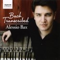 Transcriptions d'oeuvres de Bach / Alessio Bax