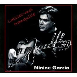 Laissez-Moi Tranquille / Ninine Garcia