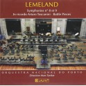 Lemeland : Symphonies n°8 et n°9, In ricordo Arturo Toscanini, Battle Pieces