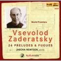 Zaderatsky, Vsevolod : 24 Préludes & Fugues