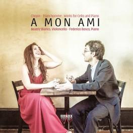 Chopin - Franchomme : A Mon Ami, oeuvres pour violoncelle et piano