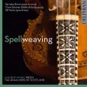Spellweaving : Musique Ancienne des Highlands d'Écosse