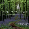 Where'er You Walk, Arias pour le ténor préféré de Haendel