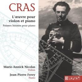 Cras, Jean : Intégrale de l'oeuvre pour violon et piano