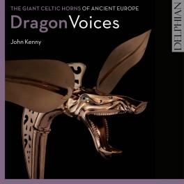 Dragon Voices, Les Cors Géants Celtiques de l'Ancien Europe