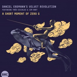 A Short Moment of Zero G / Daniel Erdmann's Velvet Revolution