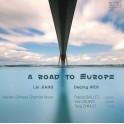A Road to Europe - La Musique de Chambre de Chine d'aujourd'hui