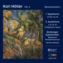 Höller, Karl : Oeuvres pour orchestre Volume 1
