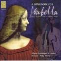 A Songbook for Isabella : Musique de la cour d'Isabelle d'Este