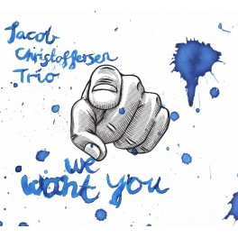 We Want You / Jacob Christoffersen Trio