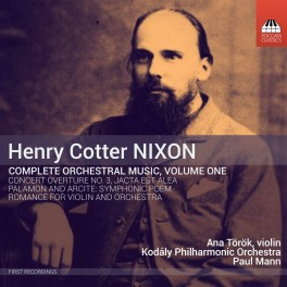 Nixon, Henry Cotter : Intégrale de l'oeuvre orchestrale - Volume 1