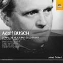Busch, Adolf : Intégrale de l'Oeuvre pour piano