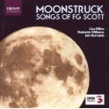 Scott, Francis George : Moonstruck - Mélodies