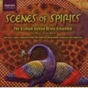 Scenes of Spirits / The Graham Ashton Brass Ensemble