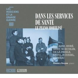 Les Musiciens et La Grande Guerre Vol.23 : Dans les services de santé - Le Piano Mobilisé