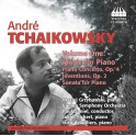 Tchaikowsky, André : Oeuvres pour piano Volume 1