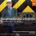 Johnson, David Hackbridge : Oeuvres Orchestrales vol.1