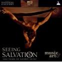Seeing Salvation - 1000 Ans de Musique Sacrée