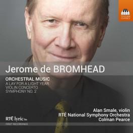 Bromhead, Jerome de : Musique Orchestrale