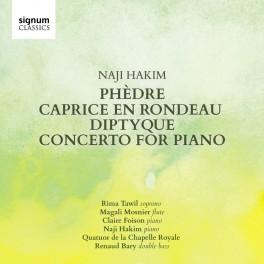 Hakim : Phèdre, Caprice en Rondeau, Diptyque, Concerto pour piano