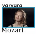 Mozart : Rondo, Fantaisie, Sonates, 12 variations / Varvara