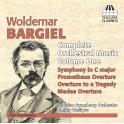 Bargiel, Woldemar : Intégrale de la Musique Orchestrale - Vol.1