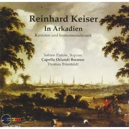 Keiser, Reinhard : In Arkadien, Cantates et Musique Instrumentale