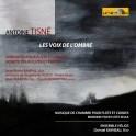 Tisnè, Antoine : Les Voix de l'Ombre - Oeuvres pour flûtes