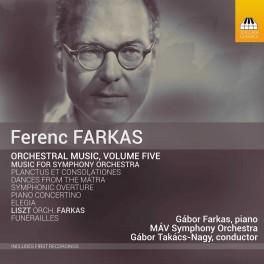 Farkas, Ferenc : Musique Orchestrale Vol.5 - Musique pour Orchestre Symphonique