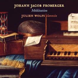 Froberger : Méditation / Julien Wolfs