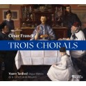 Franck, César : Trois Chorals / Yoann Tardivel
