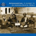 Afghanistan - Voyage dans un monde musical inconnu