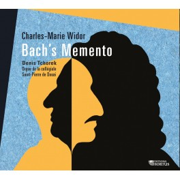 Widor : Bach's Memento / Denis Tchorek