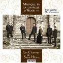 Caurroy : Musique en la chapelle d'Henri IV