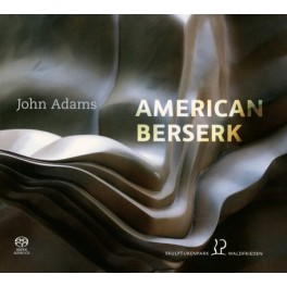 Adams : American Berserk - Musique de Chambre