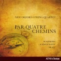 Par Quatre Chemins / New Orford String Quartet