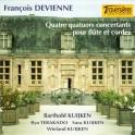 Devienne : Quatre quatuors concertants pour flûte et cordes