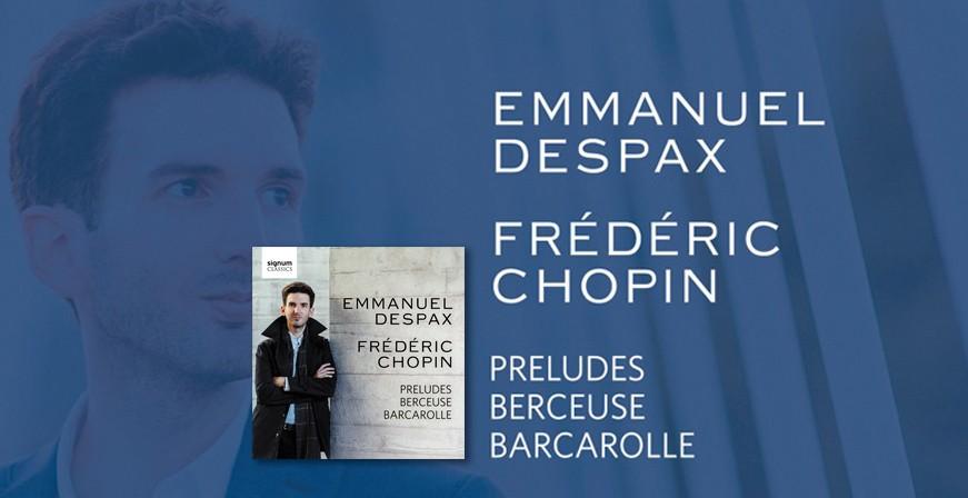 Chopin : Préludes, Berceuse & Barcarolle - Emmanuel Despax