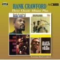 Three Classic Albums / Hank Crawford