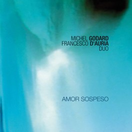 Amor Sospeso / Michel Godard - Francesco D'Auria