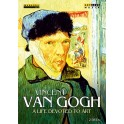 A life devoted to art - Vincent Van Gogh