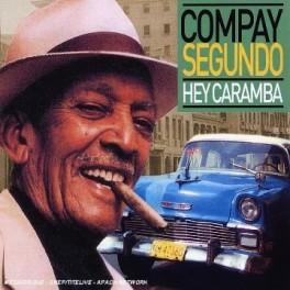 Hey Caramba / Compay Segundo