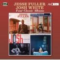 Four Classic Albums / Jesse Fuller & Josh White